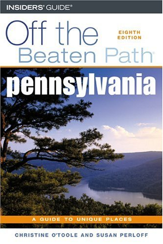 Off the Beaten Path Pennsylvania: A Guide To Unique Places