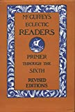 McGuffey's Eclectic Readers, 7 Volume Set: Primer Through The Sixth