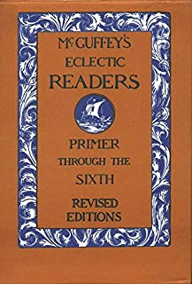 McGuffey's Eclectic Readers, 7 Volume Set: Primer Through The Sixth (0471294284) | Amazon price tracker / tracking, Amazon price history charts, Amazon price watches, Amazon price drop alerts