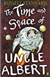 Time And Space Of Uncle Albert by Russell Stannard (April 25 2005)