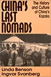 China's Last Nomads, Linda Benson and Ingvar Svanberg, 156324781X