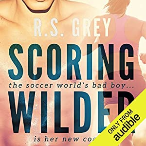 Scoring Wilder Audiobook by R.S. Grey Narrated by Jessica Almasy