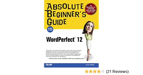 Amazon absolute beginners guide to wordperfect 12 amazon absolute beginners guide to wordperfect 12 9780789732422 laura acklen books freerunsca Image collections