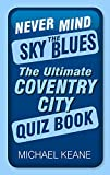 Never Mind the Sky Blues