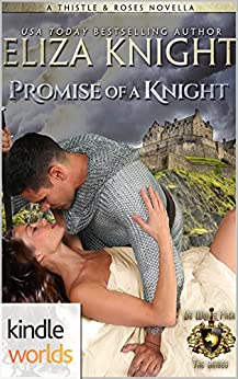 World of de Wolfe Pack: Promise of a Knight (Kindle Worlds Novella) (Thistles and Roses Book 2) by [Knight, Eliza]