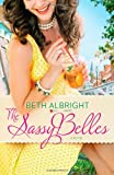 The Sassy Belles, Beth Albright, 0778315282