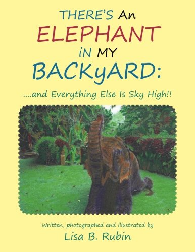 There's an Elephant in my Backyard: . . . .and Everything Else is Sky High!!