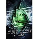 Where There's a Will, Theres a War (Short story)by Declan Conner