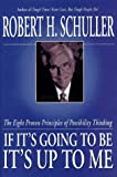 If It's Going to Be, It's up to Me, Robert H. Schuller, 0060671009