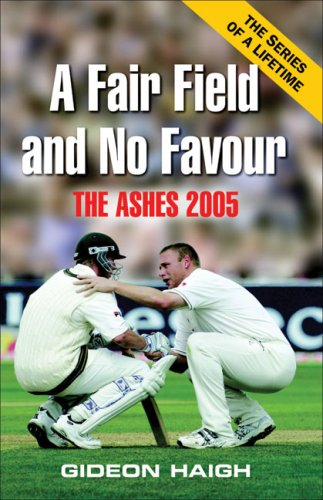 Download A Fair Field and No Favour: The Ashes 2005 ebook
