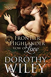 FRONTIER HIGHLANDER VOW OF LOVE: An American Historical Romance (American Wilderness Series Romances Book 4)