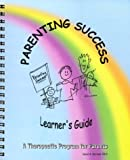 img - for Parenting Success : Learner's Guide : a Therapeutic Program for Parents book / textbook / text book