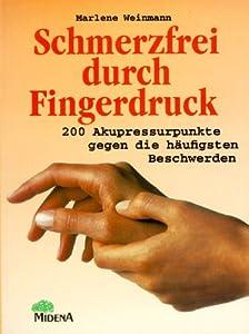 Perfect Paperback Schmerzfrei durch Fingerdruck. 200 Akupressurpunkte gegen die häufigsten Schmerzen [German] Book