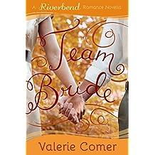 Team Bride: A Christian Romance (Riverbend Romance Book 4)