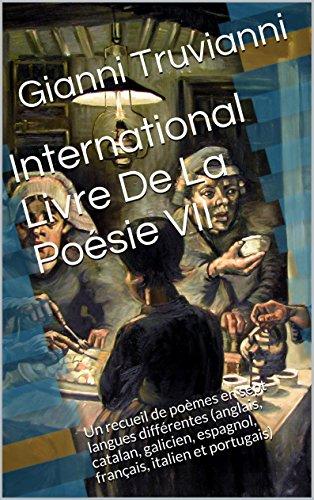 International Livre De La Poesie Vii Un Recueil De Poemes En Sept Langues Differentes Anglais Catalan Galicien Espagnol Francais Italien Et
