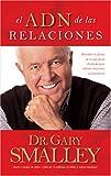 El ADN de las relaciones: Descubre la forma en la que fuiste diseñado para obtener relaciones satisfactorias (Smalley Franchise Products) (Spanish Edition)