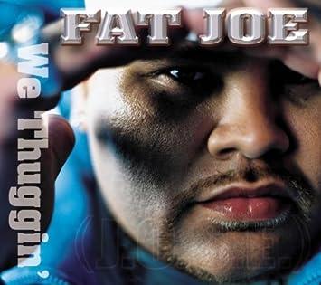 Fat Joe (Ft R Kelly) - We Thuggin by Fat Joe (Ft R Kelly) - Amazon