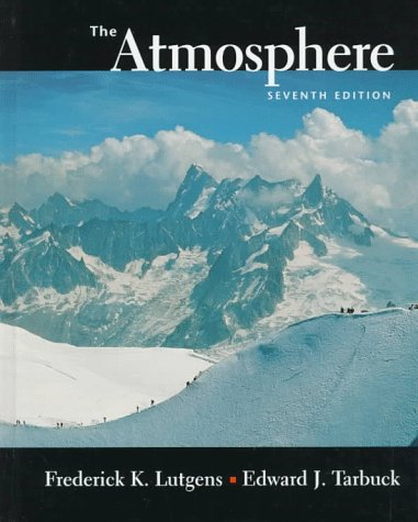 The Atmosphere: An Introduction to Meteorology, 7th Edition