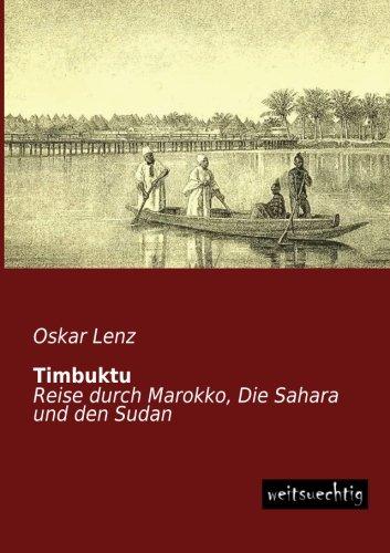Download Timbuktu: Reise durch Marokko, Die Sahara und den Sudan (German Edition) PDF