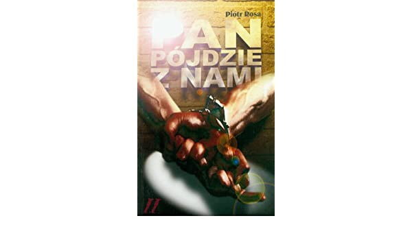 Pan pójdzie z nami (book 2): Piotr Rosa: 9788392887454 ...