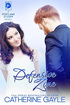 Defensive Zone (Portland Storm Book 15) by [Gayle, Catherine, Gayle, Catherine]