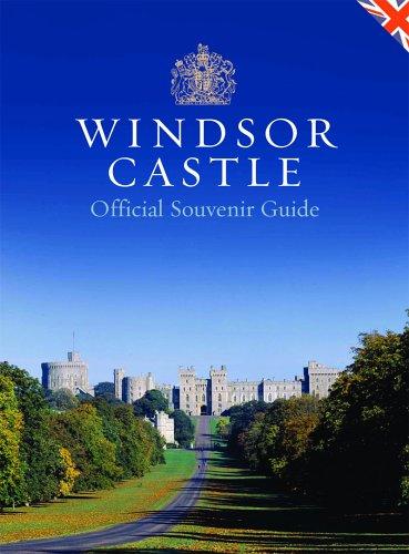 Windsor Castle: Official Souvenir Guidebook - Royal Collection Windsor Castle