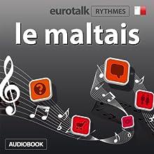 EuroTalk Rhythmes le maltais   Livre audio Auteur(s) :  EuroTalk Ltd Narrateur(s) : Sara Ginac