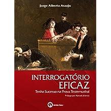 Interrogatório Eficaz: Tenha sucesso na prova testemunhal (Portuguese Edition)