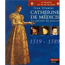 Catherine de Médicis: Passion du pouvoir (La)