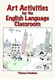Art Activities for the English Language Classroom