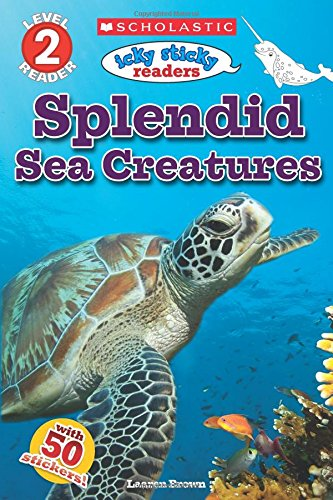 Icky Sticky Readers: Splendid Sea Creatures (Scholastic Reader, Level 2)