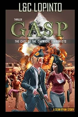Thriller: GASP: The case of the chemical terrorists (A Sean Ryan Story) (Volume 2)