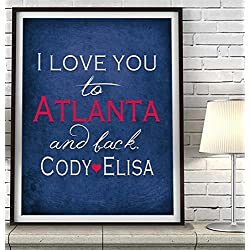 """I Love You to Atlanta and Back"" Georgia ART PRINT, Customized & Personalized UNFRAMED, Wedding gift, Valentines day gift, Christmas gift, Father's day gift, All Sizes"