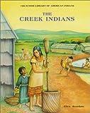 The Creek Indians, Ellen Scordato, 0791016609