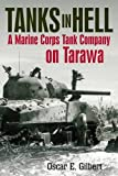 Tanks in Hell: A Marine Corps Tank Company on Tarawa