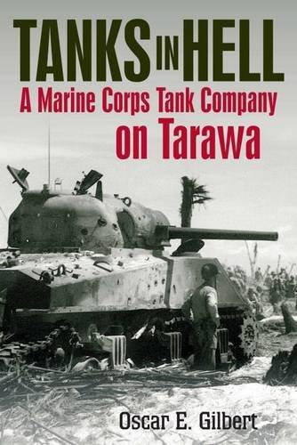 Tanks In Hell  A Marine Corps Tank Company On Tarawa