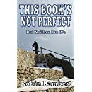 This Book's Not Perfect: But Neither Are We
