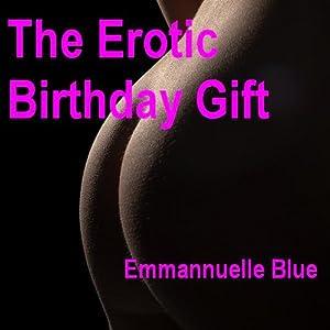 The Erotic Birthday Gift, Part 1 Audiobook