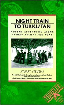 Book Night Train to Turkistan: Modern Adventures along China's Ancient Silk Road (Traveler)