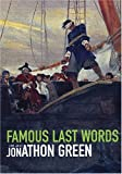 Famous Last Words, Jonathan Green, 1856264653