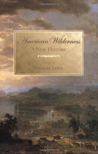 Read Online American Wilderness: A New History: 1st (First) Edition ebook