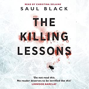 The Killing Lessons Audiobook by Saul Black Narrated by Christine Delaine