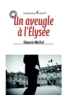 Un aveugle à l'Elysée, Michel, Vincent