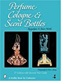 Perfume, Cologne, and Scent Bottles (Schiffer Book for Collectors)
