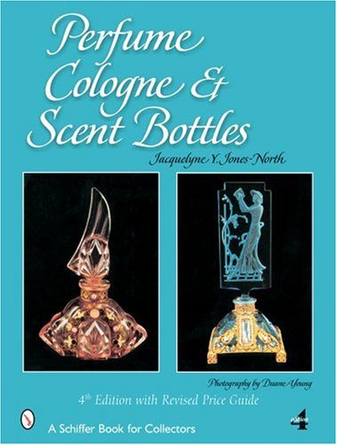(Perfume, Cologne, and Scent Bottles (Schiffer Book for Collectors))