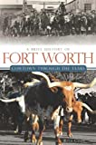A Brief History of Fort Worth, Rita Cook, 1609491750
