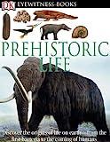 img - for DK Eyewitness Books: Prehistoric Life book / textbook / text book