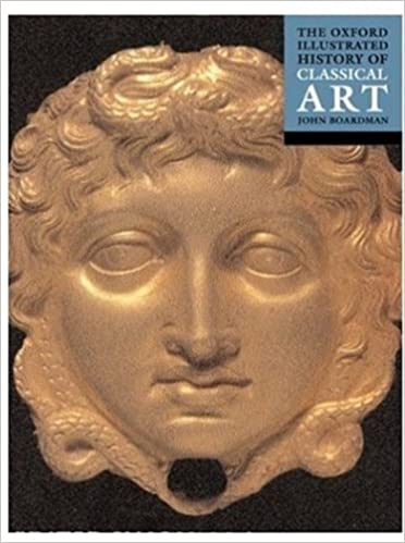 The Oxford Illustrated History of Classical Art (Oxford Illustrated Histories)