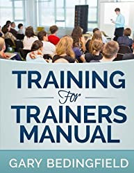 Training for Trainers Manual by Gary Bedingfield (2014-09-19)