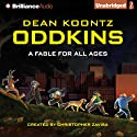 Oddkins: A Fable for All Ages Audiobook by Dean Koontz Narrated by Luke Daniels